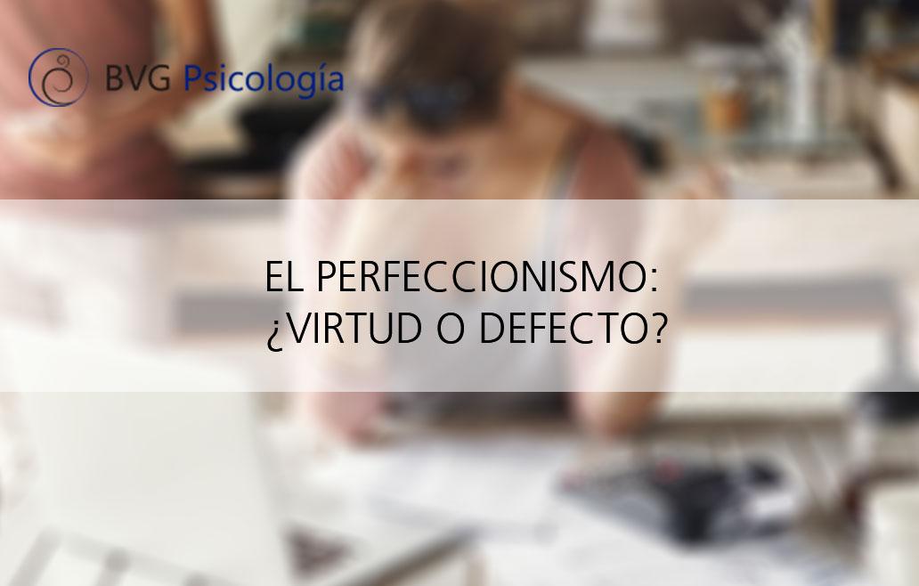 Ir al psicólogo por ser demasiado perfeccionista